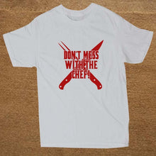 Don't Mess With The Chef T-Shirt - dealsbreak