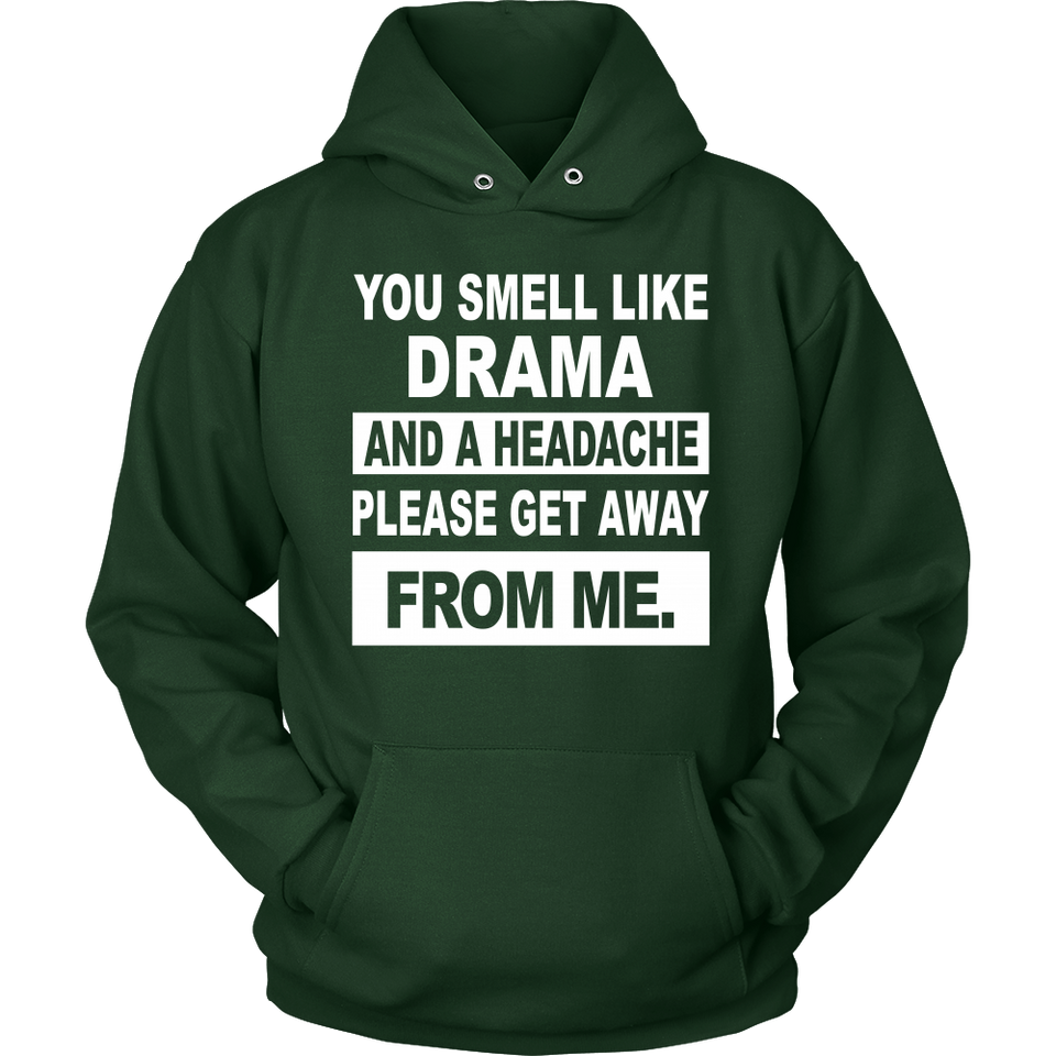 You smell like Drama