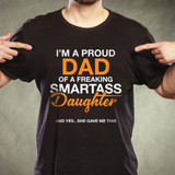 I'm proud DAD of a Freaking Smartass Daughter