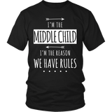 I'm The Middle Child I'm The Reason We Have Rules