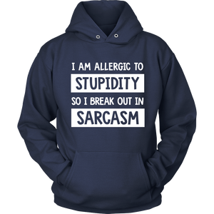 I am allergic to stupidity so i break out in sarcasm
