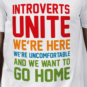 Introverts unite we're here we're uncomfortable and we want to go home