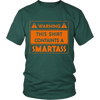 Warning! This shirt contains a smartass
