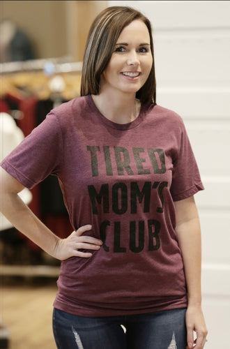 """Tired Mom's Club"" Graphic T-Shirt - Moxie a sass + class boutique Wichita Boutique"