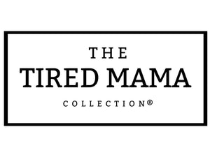 The Tired Mama Collection