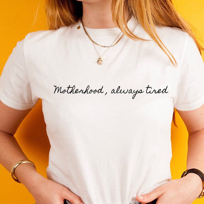 Motherhood always tired, white Tee | Black full Embroidery Design