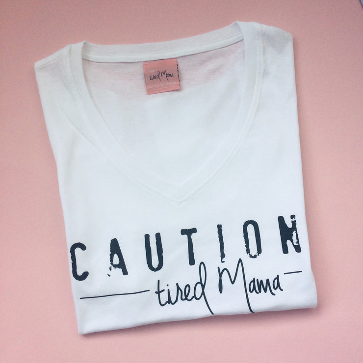 Caution Tired Mama™ V-Neck Tee | White