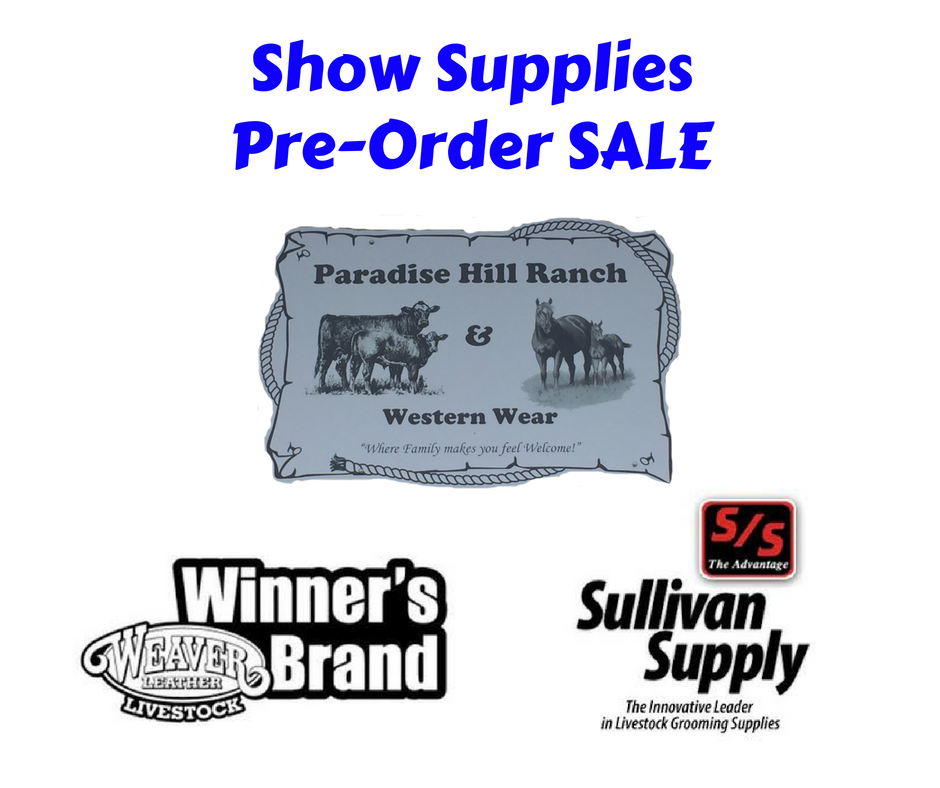 Show Supplies PRE-ORDER Sale!!