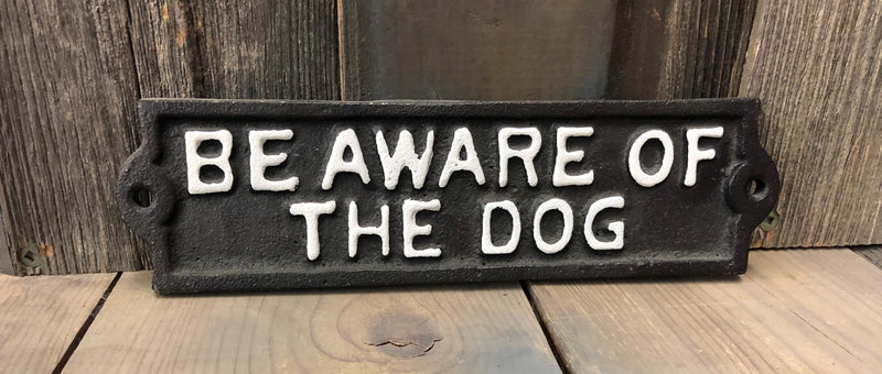 "BG14152 Sign ""BeAware of Dog"" Cast Iron"