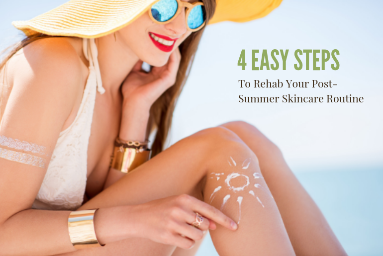 Rehab Your Post-Summer Skincare Routine in 4 Easy Steps
