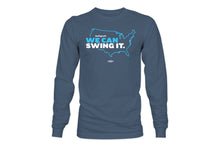 """We Can Swing It"" Long Sleeve Shirt"