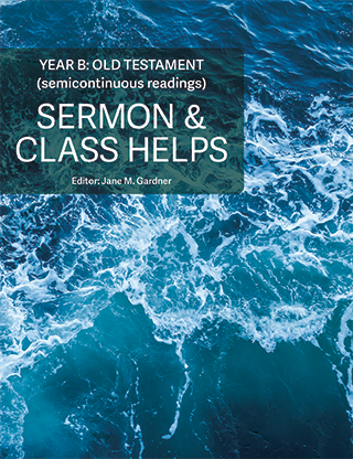 Sermon & Class Helps Year B: Old Testament 2020-2021