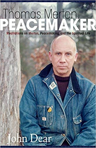Thomas Merton, Peacemaker: Meditations on Merton, Peacemaking and the Spiritual Life