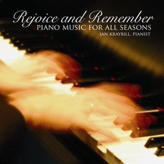 Rejoice and Remember: Piano Music for All Seasons (CD)