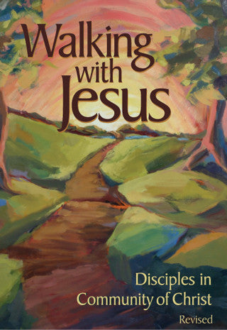 Walking with Jesus: Disciples in Community of Christ