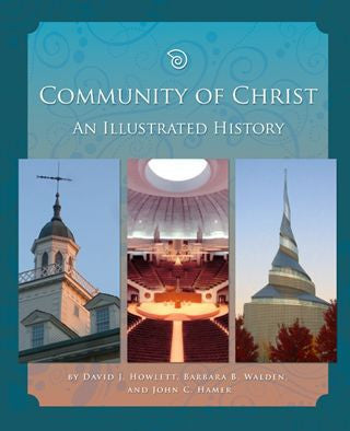 Community of Christ An Illustrated History