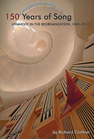 150 Years of Song: Hymnody in the Reorganization, 1860-2010