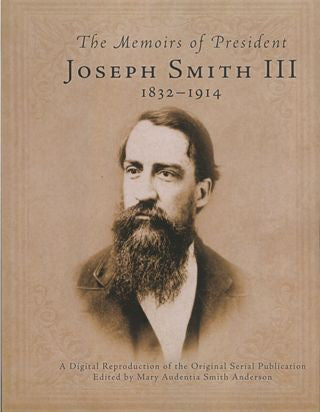 The Memoirs of President Joseph Smith III 1832-1914