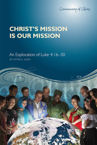 Christ's Mission Is Our Mission: An Exploration of Luke 4:16–30 (eBook)