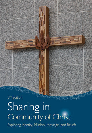 Sharing in Community of Christ: Exploring Identity, Mission, Message, and Beliefs