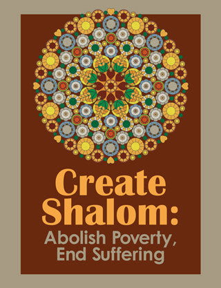 Create Shalom: Abolish Poverty, End Suffering