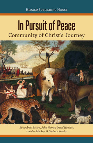 In Pursuit of Peace: Community of Christ's Journey (eBook)