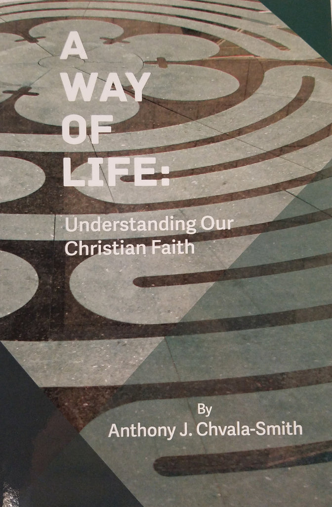 A Way of Life: Understanding Our Christian Faith