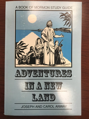Adventures in a New Land: A Book of Mormon Study Guide