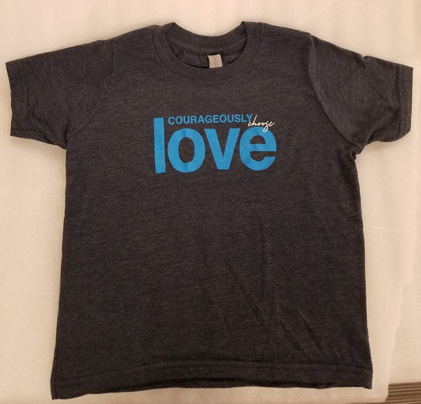 Courageously Choose Love T-shirt Adult