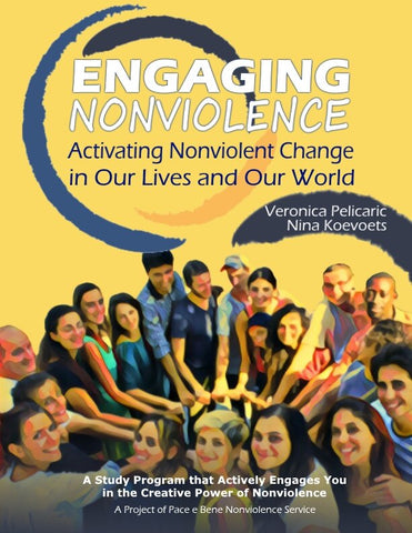 Engaging Nonviolence: Activating Nonviolent Change in Our Lives and Our World