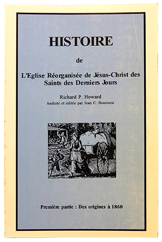 Histoire de L'Eglise Reorgnisee de Jesus-Christ des Saints des Derniers Jours (Church History Thru the Years Volume 1 French)