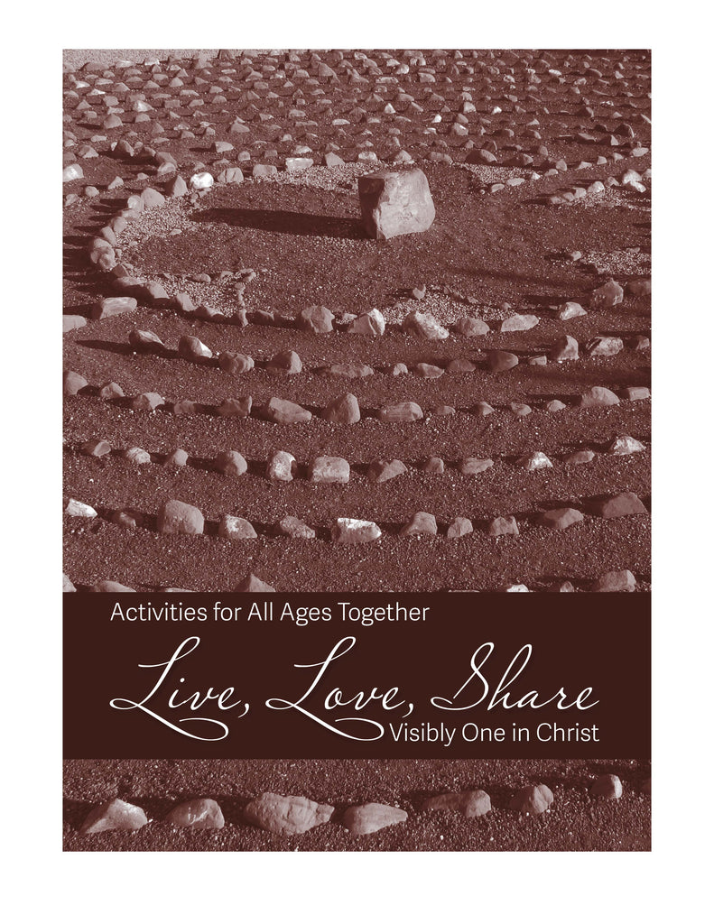 Live, Love, Share Visibly One in Christ Activities for All Ages Together (PDF Download)
