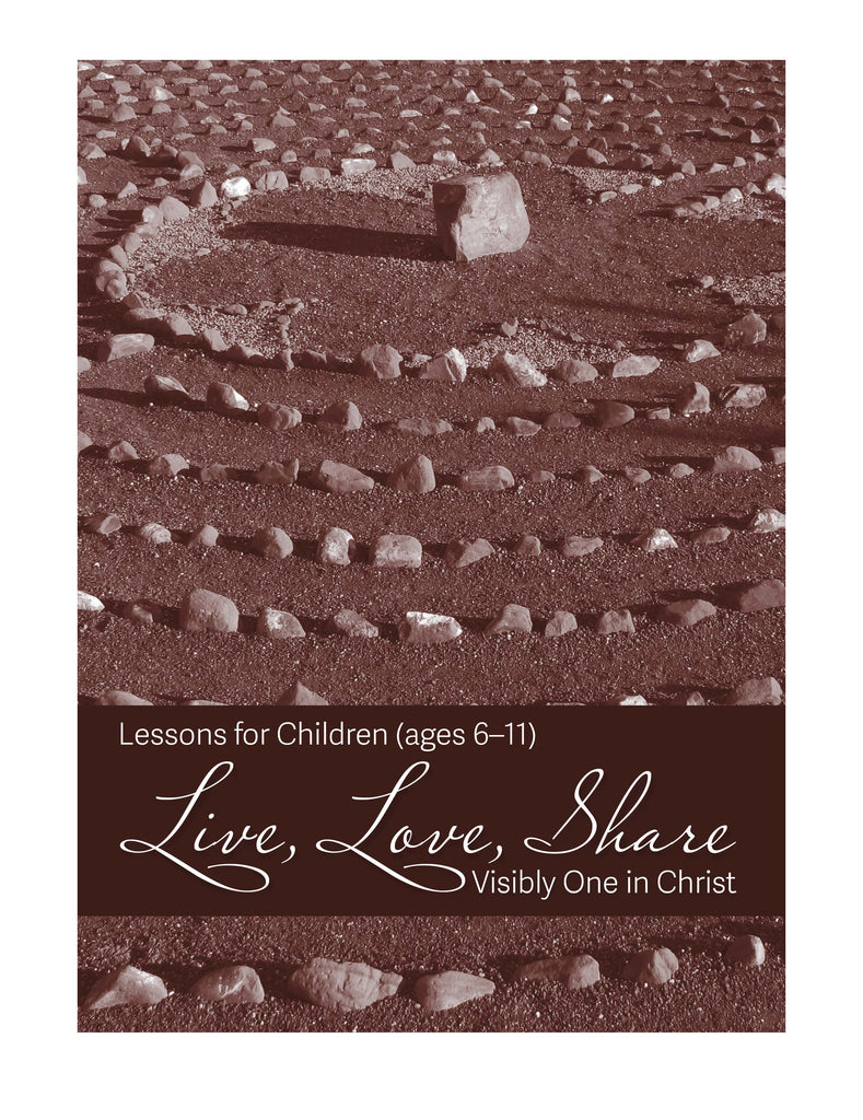 Live, Love, Share Visibly One in Christ Lessons for Children (PDF Download)