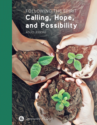 Following the Spirit:  Calling, Hope, and Possibility