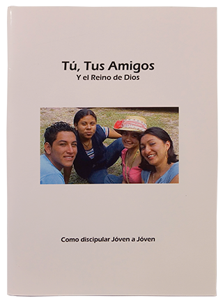 Tu, Tus Amigos Y Reino de Dios (You, Your Friends and the Kingdom of God)