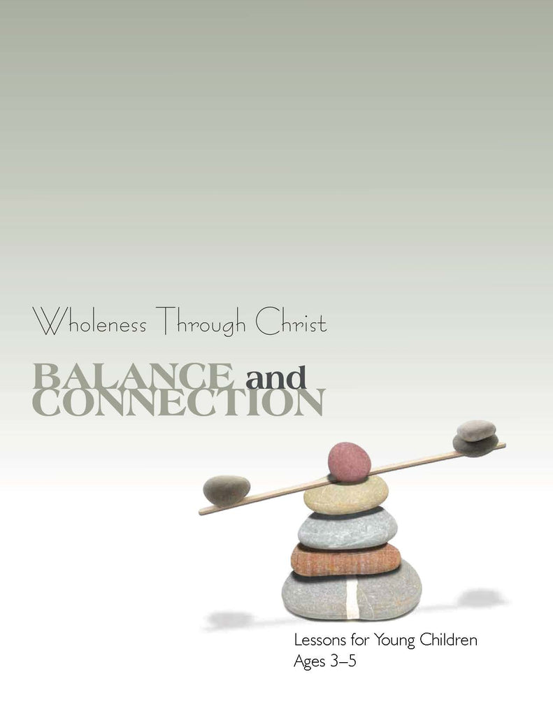 Wholeness Through Christ: Balance and Connection Lessons for Young Children (PDF Download)