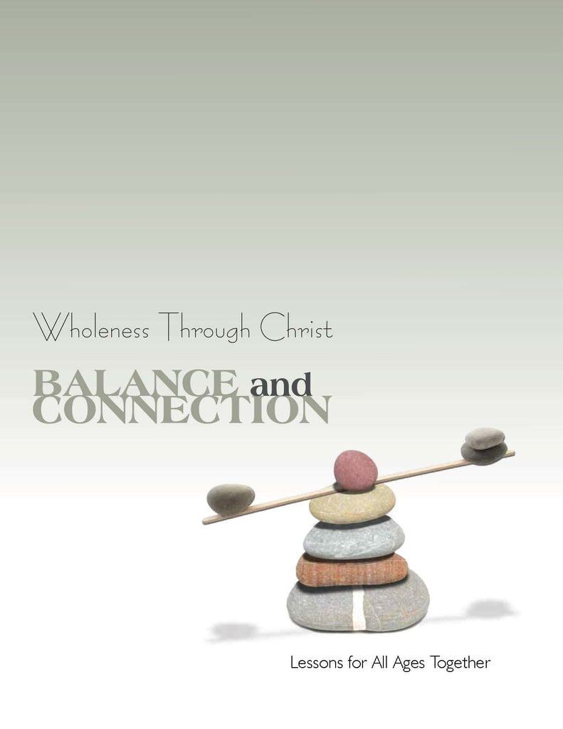 Wholeness through Christ: Balance and Connection Lessons for All Ages (PDF Download)
