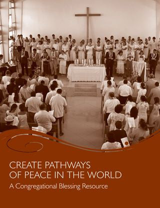 Create Pathways of Peace in the World: A Congregational Blessing Resource