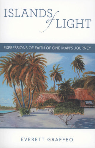 Islands of Light: Expressions of Faith of One Man's Journey