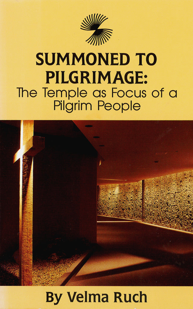 Summoned to Pilgrimage: The Temple as Focus of a Pilgrim People (eBook)