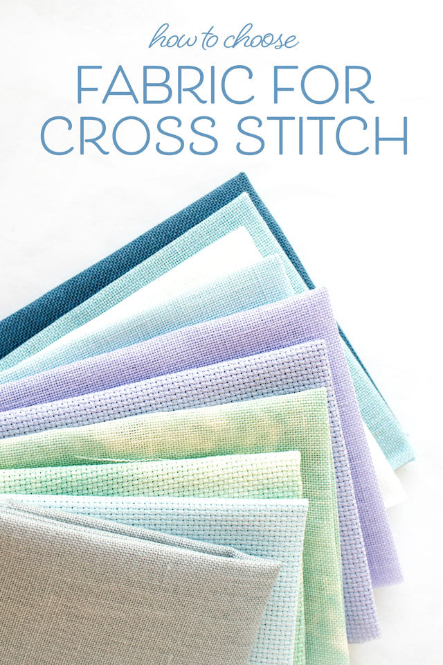 How to choose fabric for cross stitch - Aida, Evenweave, Linen