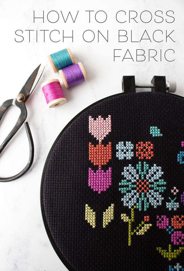 8 Tips For Cross Stitching On Black Or Dark Fabric Stitched Modern