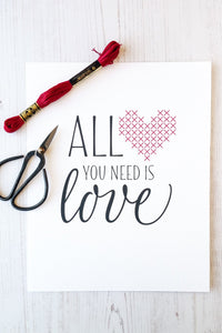 All You Need is Love Stitchable Cross Stitch Art Print