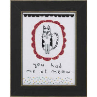 You Had Me at Meow Cross Stitch Kit