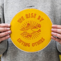 We Rise by Lifting Others Hand Embroidery Kit