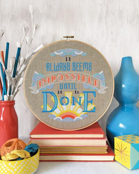 'It Always Seems Impossible Until It's Done' Cross Stitch Pattern