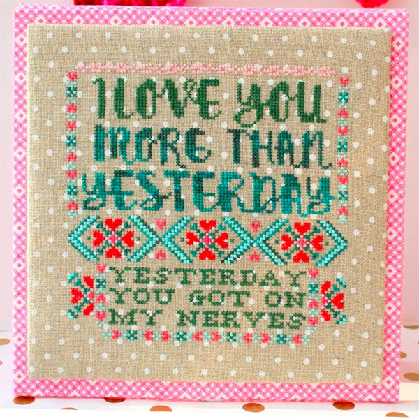 I Love You More Than Yesterday Cross Stitch Pattern