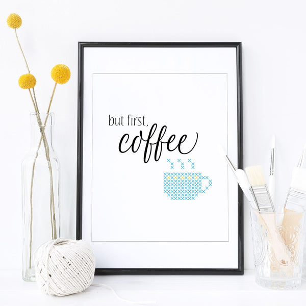But First Coffee Stitchable Cross Stitch Art Print