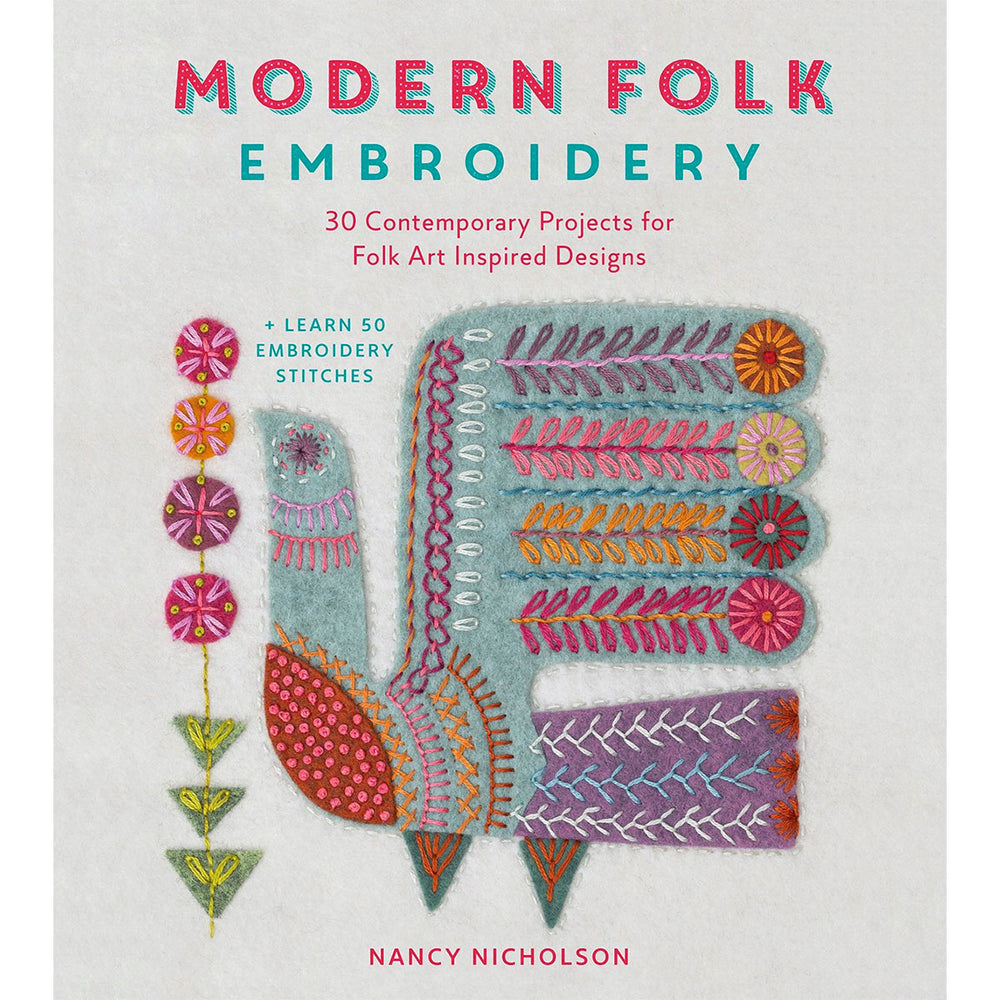 Modern Folk Embroidery: Embroidery Designs for Modern Makers