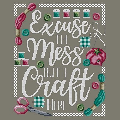 Excuse the Mess Cross Stitch Pattern